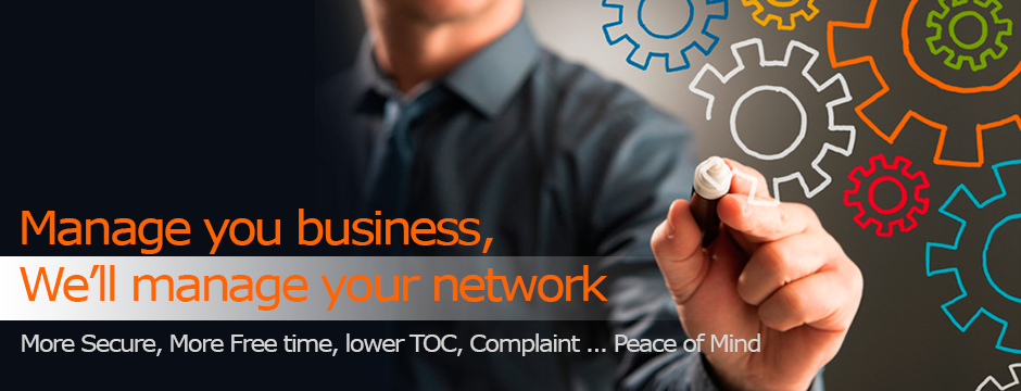 Manage your business ... We'll manage your network